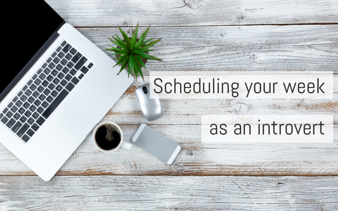 Scheduling your week as an introvert
