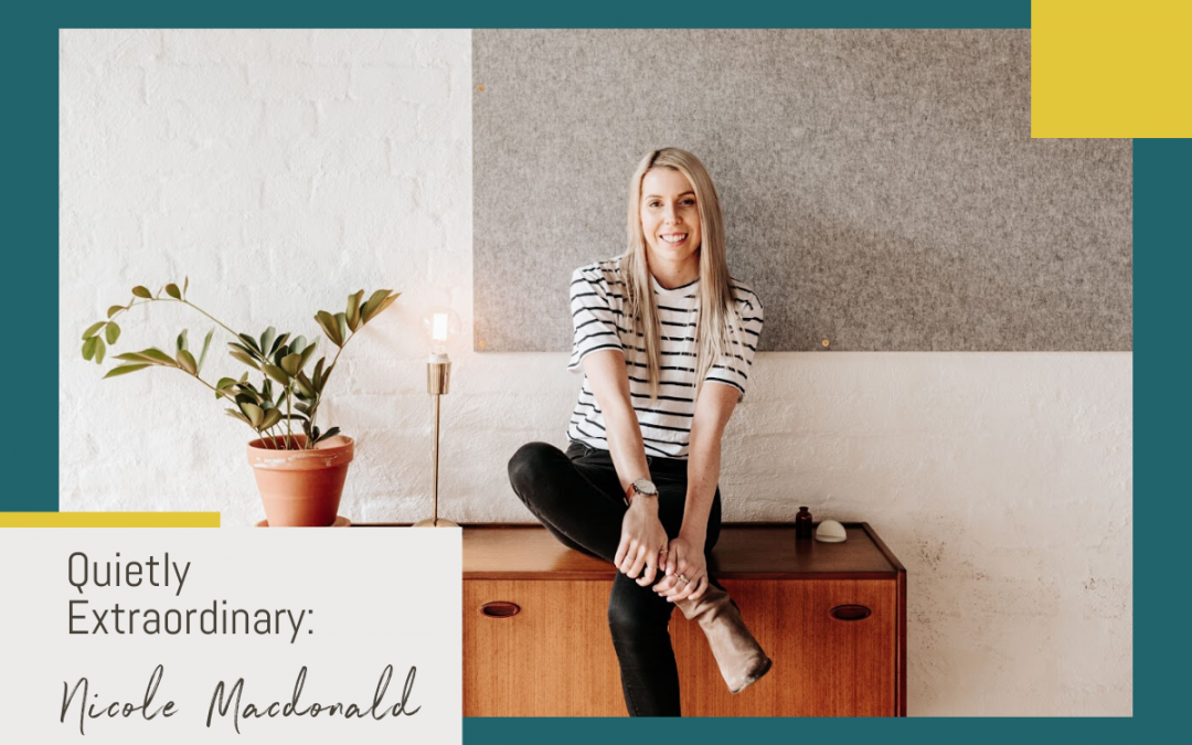 Quietly Extraordinary: Nicole Macdonald
