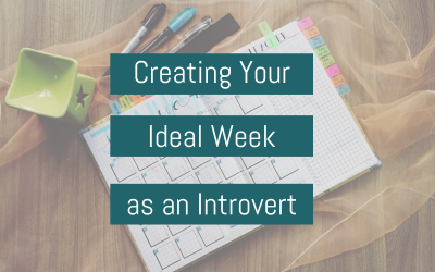 Creating your ideal week as an introvert