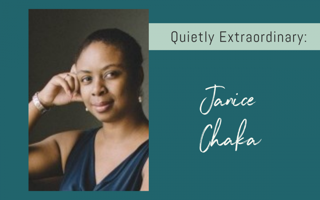 Quietly Extraordinary – Janice Chaka