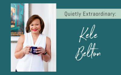 Quietly Extraordinary – Kele Belton